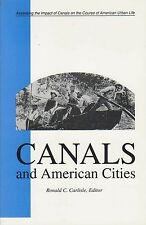 Canals and American Cities Assessing the Impact of Canals R. Carlisle, ED.  NEW
