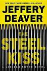 The Steel Kiss by Jeffery Deaver (Hardback, 2016)