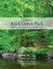 A Year in Rock Creek Park: The Wild, Wooded Heart of Washington, DC by Melanie Choukas-Bradley (Paperback, 2014)