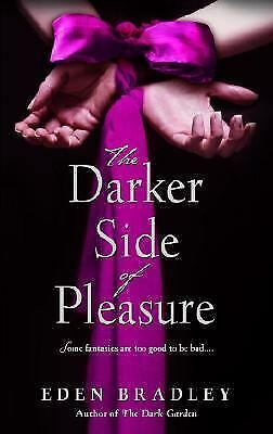 1 of 1 - The Darker Side of Pleasure by Eden Bradley (2007, Paperback)