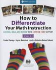 How to Differentiate Your Math Instruction, Grades K-5 : Lessons, Ideas, and Videos with Common Core Support by Linda Dacey, Jayne Bamford- Lynch and Rebeka Eston Salemi (2013, Paperback)