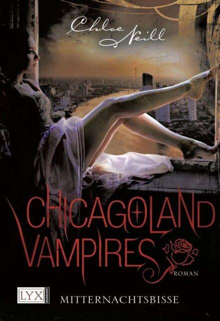Mitternachtsbisse / Chicagoland Vampires Bd.3 von Chloe Neill (2012), UNGELESEN