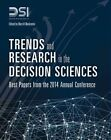 Trends and Research in the Decision Sciences: Best Papers from the 2014 Annual Conference by Decision Sciences Institute, Merrill Warkentin (Hardback, 2014)