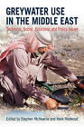 Greywater Use in the Middle East: Technical, Social, Economic and Policy Issues by Practical Action Publishing (Paperback, 2010)