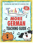 Teach Me More German Teaching Guide: Learning Language Through Songs and Stories by Judy Mahoney (Paperback, 1998)