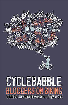 """AS NEW"" Cyclebabble: Bloggers on biking, Walker, Peter, Randerson, James, Book"
