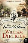 The Emerald Storm by William Dietrich (Paperback / softback, 2013)