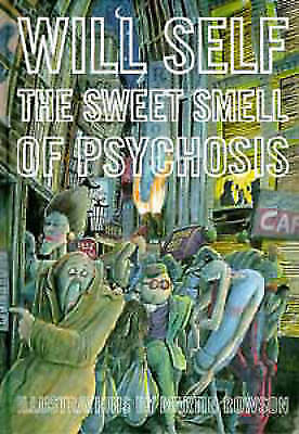 The Sweet Smell of Psychosis, Self, Will, Excellent Book