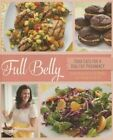 Full Belly: Good Eats for a Healthy Pregnancy by Tara Mataraza Desmond, Shirley Fan (Paperback, 2015)