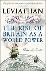Leviathan: The Rise of Britain as a World Power by David Scott (Paperback, 2014)