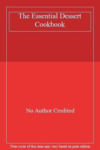 The Essential Dessert Cookbook (Essential series) (Essential Cookbook) By Murdo