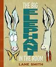 The Big Elephant in the Room by Lane Smith (Hardback, 2010)