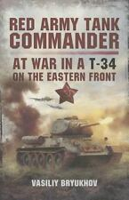 RED ARMY TANK COMMANDER: At War in a T-34 on the Eastern Front, , Bryukhov, Vasi