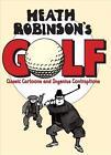Heath Robinson's Golf von W. Heath Robinson (2015, Gebundene Ausgabe)