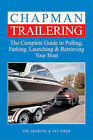 Chapman Trailering: The Complete Guide to Pulling, Parking, Launching and Retrieving Your Boat by Pat Piper, Joe Skorupa (Paperback, 2006)