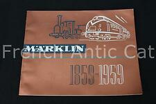 P667 Rare catalogue TRAIN MARKLIN 1859 1959 Neuf 100 ans 65 pages Fr auto