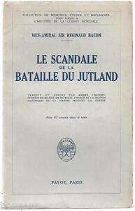 """Vice Amiral BACON Scandale Bataille du Jutland - Edition PAYOT 1929 Marine WW1 - France - Commentaires du vendeur : """"Voir la description dans la fiche"""" - France"""