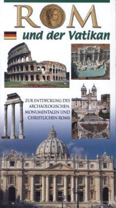 Rom und der Vatikan. Zur Entdeckung des archaologischen und monumentalen ... /4