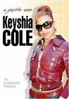 Keyshia Cole a Ghetto Rose - The Unauthorised Biography 0655690301205 DVD