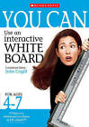 You Can Use an Interactive Whiteboard for Ages 4-7 by Heather Cromie, Karen Mawer, Anne Cooper (Paperback, 2006)