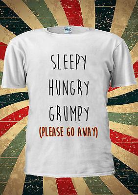 Sleepy Hungry Grumpy Please Go Away T-shirt Vest Top Men Women Unisex 2019