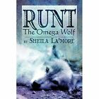 Runt: The Omega Wolf by Sheila La'more (Paperback / softback, 2007)