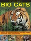 Exploring Nature: Big Cats: Examine the Fearsome Feline World of Lions, Tigers, Cheetahs and Leopards, in More Than 190 Pictures by Rhonda Klevansky (Hardback, 2014)