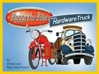 Barry the Bike and the Hardware Truck by Jeremy Furness (Paperback, 2013)
