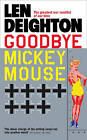 Goodbye Mickey Mouse by Len Deighton (Paperback, 1987)