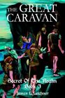 Great Caravan Secret of The Realm Book I 9780595324705 by James L Leichner