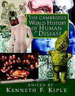 The Cambridge World History of Human Disease by Cambridge University Press (Hardback, 1993)