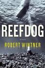 Reefdog: A Novel by Robert Wintner (Hardback, 2016)