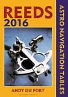 Reeds Astro-Navigation Tables 2016 by Andy Du Port (Paperback, 2015)