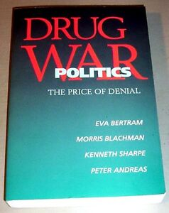 DRUG-WAR-POLITICS-PRICE-OF-DENIAL-Narco-Enforcement-MARIJUANA-HEROIN-psychedelic