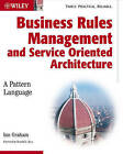 Business Rules Management Systems: a Pattern Language by Ian Graham (Paperback, 2006)