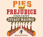 Pies and Prejudice: In Search of the North by Stuart Maconie (CD-Audio, 2009)