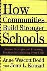 How Communities Build Stronger Schools: Stories, Strategies and Promising Practices for Educating Every Child by Anne W. Dodd, Jean L. Konzal, Anne Wescott Dodd (Hardback, 2002)