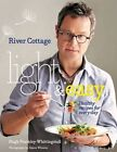 River Cottage Light & Easy: Healthy Recipes for Every Day by Hugh Fearnley-Whittingstall (Hardback, 2014)