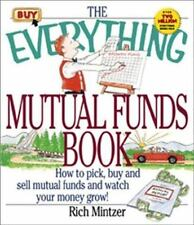 The Everything Mutual Funds Book: How to Pick, Buy and Sell Mutual Funds and
