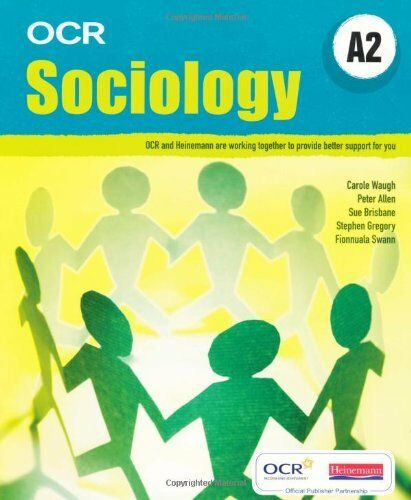 1 of 1 - OCR A2 Sociology Student Book By Carole Waugh, Fionnula Swann, S Gregory, Peter