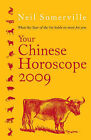 Your Chinese Horoscope 2009: What the Year of the Ox Holds in Store for You by Neil Somerville (Paperback, 2008)