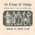 A Feast of Songs: Holiday Music from the Middle Ages * by Barry Hall (CD, Sep-2004, Barry and Beth Hall)