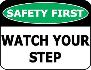 034-Safety-First-Watch-Your-Step-034-OSHA-Safety-Warehouse-Office-Sign