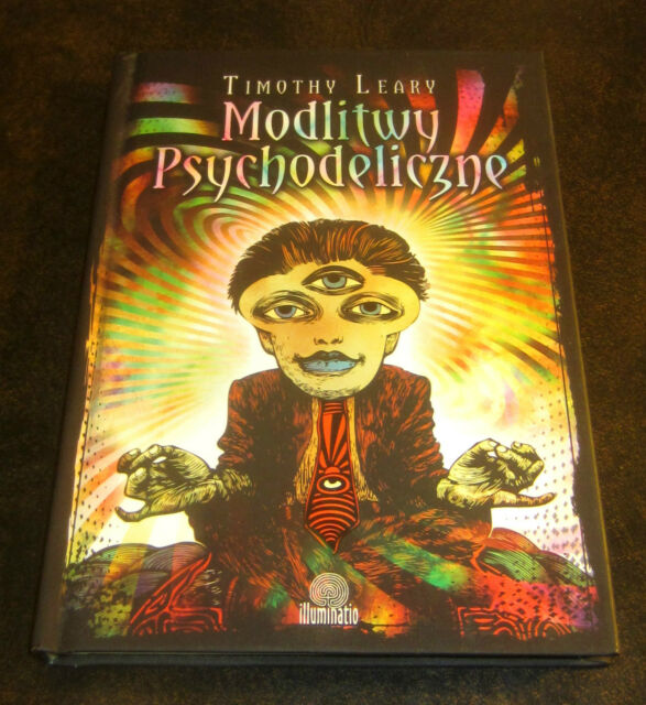 TIMOTHY LEARY PSYCHEDELIC PRAYERS POLISH TRANSLATION POLAND LSD MESCALINE peyote