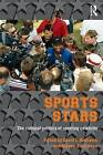 Sport Stars: The Cultural Politics of Sporting Celebrity by Taylor & Francis Ltd (Paperback, 2001)