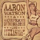 Live at the Texas Hall of Fame by Aaron Watson (CD, Apr-2005, Sonnet Records)
