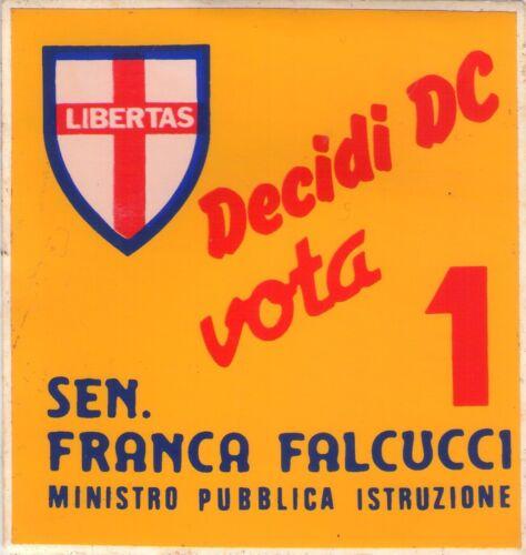 FRANCA FALCUCCI ANNI /'80 RARO ADESIVO ELETTORALE DEMOCRAZIA CRISTIANA