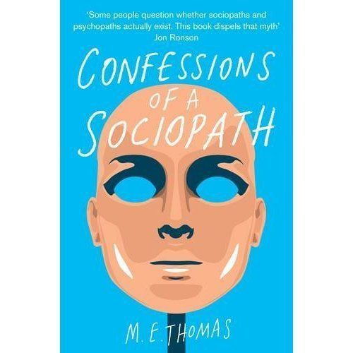 1 of 1 - Confessions of a Sociopath: A Life Spent Hiding In Plain Sight by M. E. Thomas …