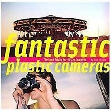 Fantastic Plastic Cameras: Tips and Tricks for 40 Toy Cameras  (ExLib)