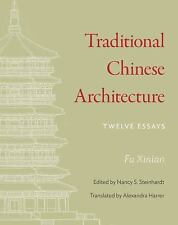 TRADITIONAL CHINESE ARCHITECTURE - FU, XINIAN/ STEINHARDT, NANCY S. (EDT)/ HARRE